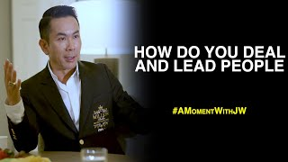 A Moment With JW | How Do You Deal And Lead People