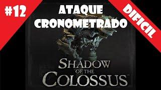 Coloso #12 (DIFICIL) - Ataque Cronometrado - Shadow of the Colossus (HD)
