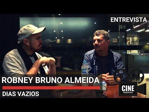 ROBNEY BRUNO ALMEIDA | Entrevista com o diretor de DIAS VAZIOS