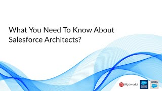 What is a Salesforce Architect?