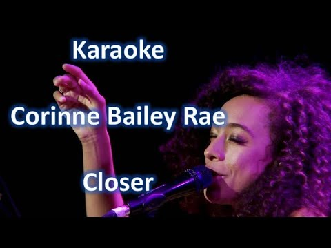 Corinne Bailey Rae - Closer - Karaoke