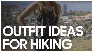 Outfit Ideas For Hiking - Secrets Of A Stylist
