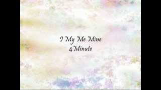 4Minute - I My Me Mine [Han & Eng]