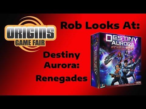Origins 2018 - Rob Looks At: Destiny Aurora: Renegades