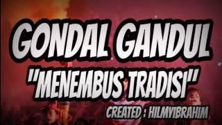 Gondal Gandul - Menembus Tradisi (LIRIK)