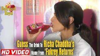 Guess The Drink To Richa Chaddha's Name From 'Fukrey Returns'