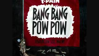 T Pain Bang Bang Pow Pow (Clean) (Ft. Lil Wayne)