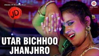 Utar Bichhoo Jhanjhro   JD   Taniya, Riya & Govind Namdev   Poonam & Munni