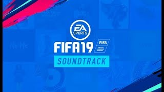 FIFA 19   FULL SOUNDTRACK