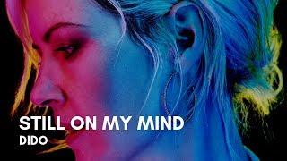 Dido   Still On My Mind (Lyrics)
