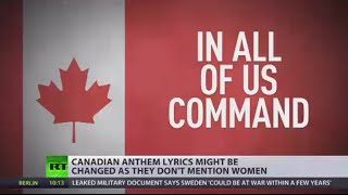 'Female-Friendly' Version: Sights aimed at Canadian national anthem