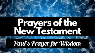 7. Paul's Prayer for Wisdom