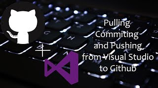 How to pull, commit and push new changes | Github, Visual Studio 2017