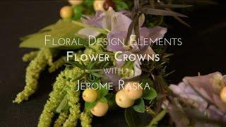 Floral Design Elements: Flower Crowns With Jerome Raska