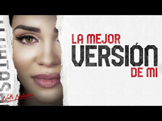 Natti Natasha - La Mejor Version De Mi [Official Video]