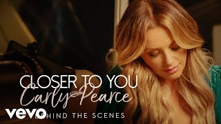 Carly Pearce   Closer To You (Behind The Scenes)