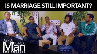 Are Black Men Marriage Minded?   Ask A Black Man