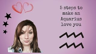5 steps to make an Aquarius love you