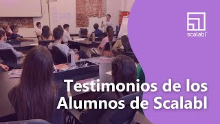 Testimonios de los Alumnos de Scalabl