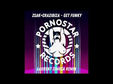 Zsak & Crazibiza - Get Funky (Laurent Simeca Remix)