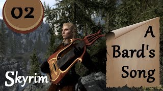 Let's Play Skyrim - A Bard's Song - Episode 02