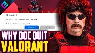 Why Dr Disrespect Quit Valorant is VALID?