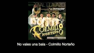 No vales una bala (Audio) - Colmillo Norteño (Video)
