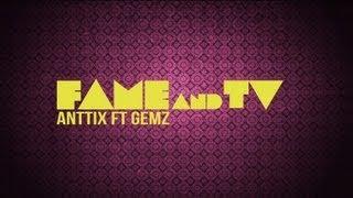 Anttix - Fame And TV (Lyric video) ft. Gemz