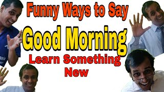 Top  Cute & Funny Ways To Say Or Wish  Good Morning In English || Good Morning Quotes