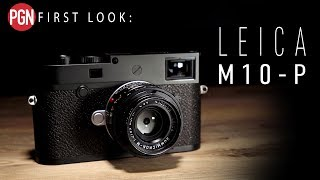 LEICA M10-P: Quietest Leica M camera ever - First Look