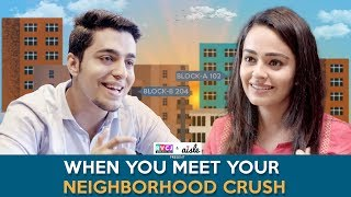 When You Meet Your Neighborhood Crush | Ft. Apoorva Arora & Gagan Arora | RVCJ
