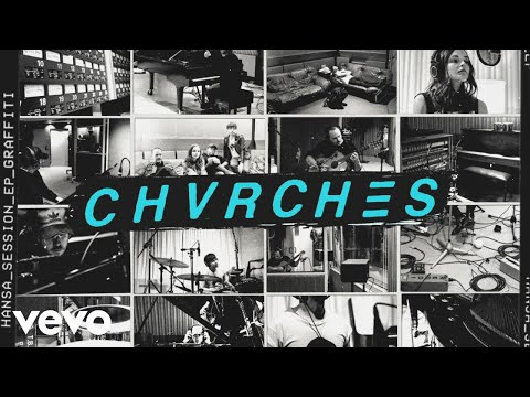 CHVRCHES - Graffiti (Hansa Session / Audio)