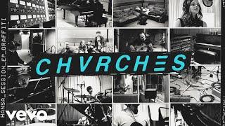 CHVRCHES   Graffiti (Hansa Session  Audio)