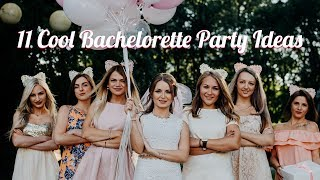 11 Cool Bachelorette Party Ideas