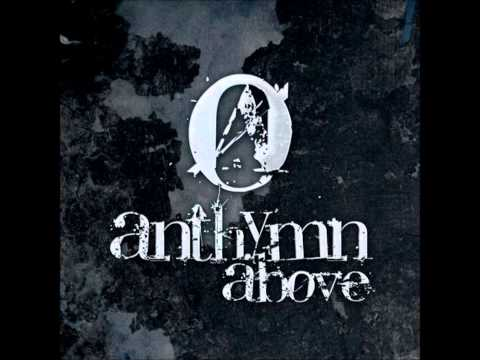 Anthymn Above - Lay Me Down To Rest