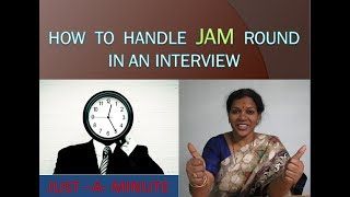 """HOW TO HANDLE   """"JAM""""   ROUND IN AN INTERVIEW"""