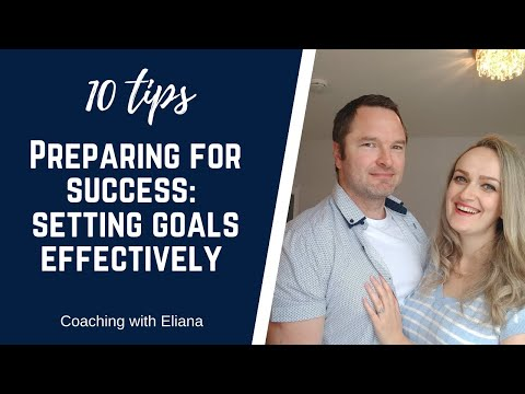 10 tips on preparing for success: setting goals effectively
