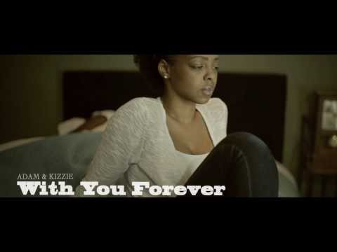 Adam & Kizzie - With You Forever (Official Music Video)