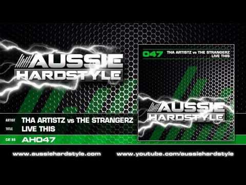 Tha Artistz vs The Strangerz - Live This! (Aussie Hardstyle/AH047)