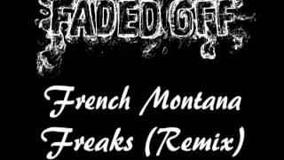 Freaks (Remix) French Montana