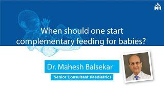 When should one start complementary feeding for babies? | Dr. Mahesh Balsekar & Dr. Bela (Hindi)