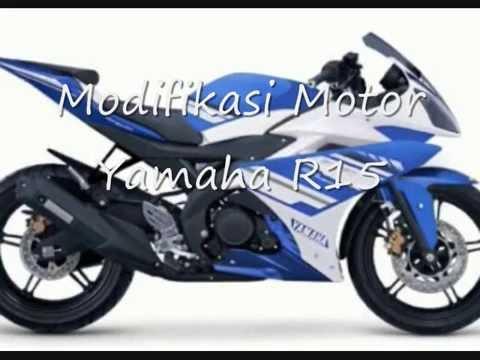 Video Modifikasi Motor Yamaha R15