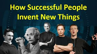 How To Invent Something New : Creativity and Innovation