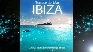 Ibiza Terrace del Mar - Lounge and Chillout Beachlife del Sol ( Continuous Mar Mix )▶by Chill2Chill