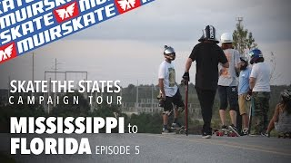 Mississippi to Florida | Skate the States | MuirSkate Longboard Shop