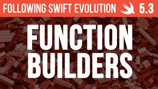 Swift Function Builders deep dive for Swift 5.3 - Following Swift Evolution 5.3