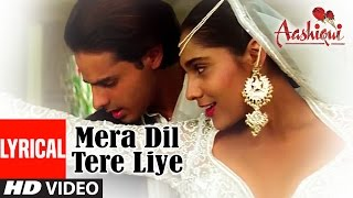 Mera Dil Tere Liye Lyrical Video || Aashiqui || Udit   - YouTube