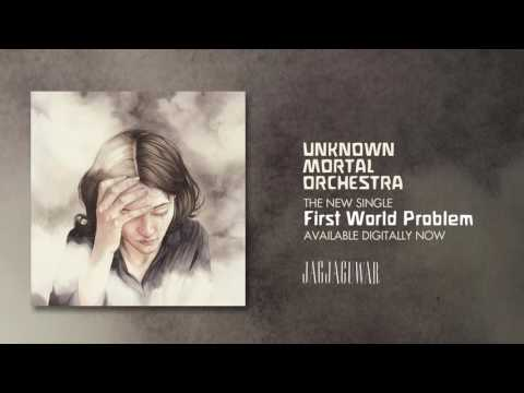 Unknown Mortal Orchestra - First World Problem (Official Audio)