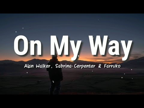On My Way - Alan Walker, Sabrina Carpenter & Farruko | Lyrics Video