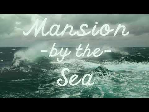 Mansion by the Sea (Vocaloid Original Song ft. Oliver)